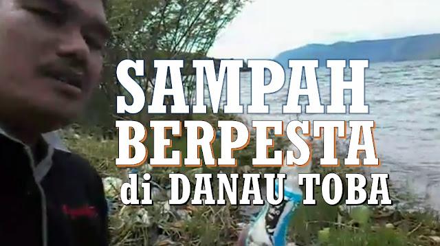 ALAMAK! SAMPAH BERPESTARIA di Danau Toba, Muara Tapanuli Utara