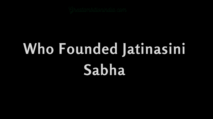 Who Founded Jatinasini Sabha