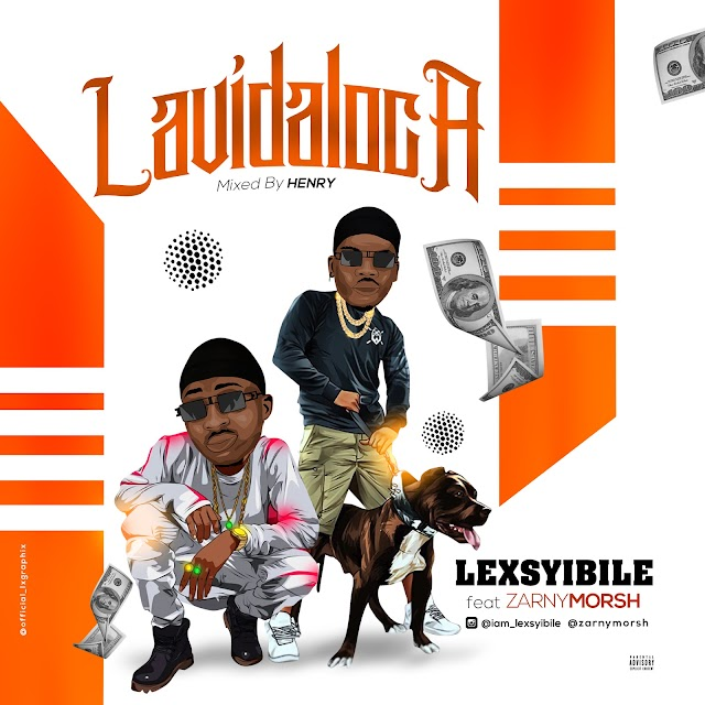 [Music] Lexsyibile Ft. Zarnymorsh – Lavidaloca
