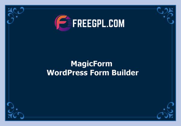 MagicForm – WordPress Form Builder Nulled Download Free