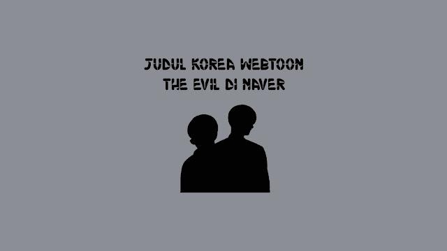 Judul Korea Webtoon The Evil di Naver