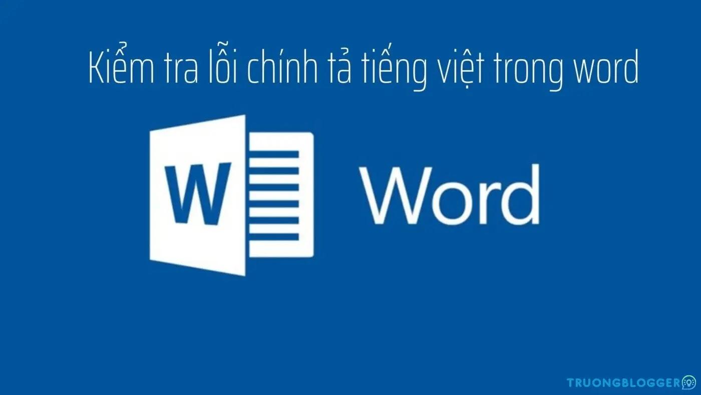 Cách kiểm tra chính tả tiếng việt trong Word hiệu quả nhất