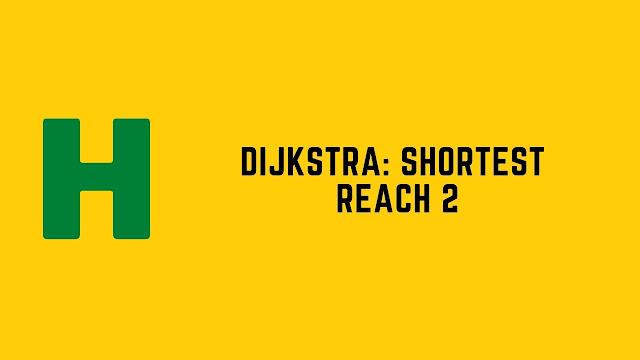 HackerRank Dijkstra: Shortest Reach 2 problem solution