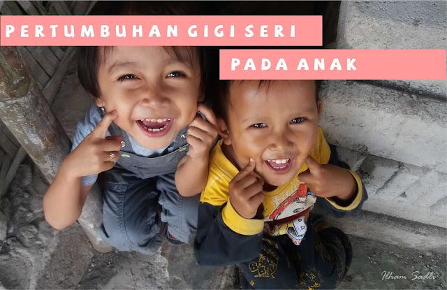 Pertumbuhan Gigi Seri Pada Anak