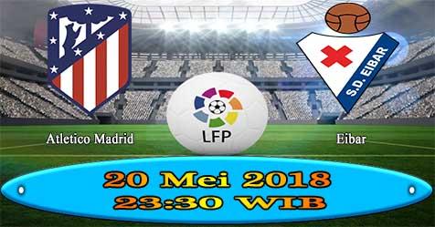 Prediksi Bola855 Atl. Madrid vs Eibar 20 Mei 2018