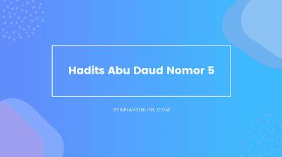 Hadits Abu Daud Nomor 5