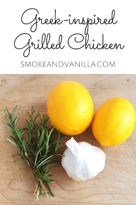 Greek-inspired Grilled Chicken Recipe by www.smokeandvanilla.com - An easy and healthy marinade with lemon, garlic, and rosemary. http://bit.ly/2mGLgHu