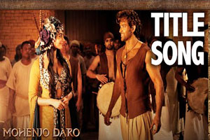 Mohenjo Daro (Title Song)