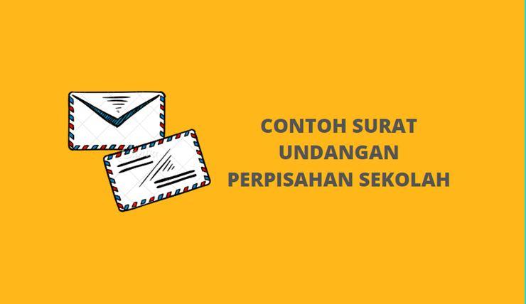 Contoh dan Cara Membuat Surat Undangan Perpisahan Sekolah