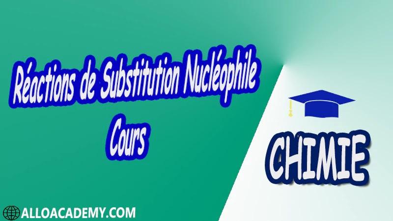 Réactions de Substitution Nucléophile - Cours pdf ( Chimie Organique Fonctionnelle )