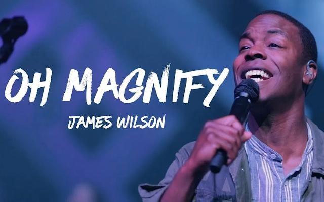 James Wilson - Oh Magnify Lyrics
