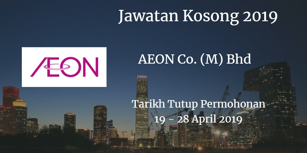 Jawatan Kosong AEON Co. (M) Bhd 19 - 28 April 2019