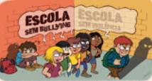 ESCOLA SEM BULLYING, ESCOLA SEM VIOLÊNCIA