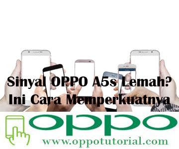 Cara Memperkuat Sinyal di OPPO A5s