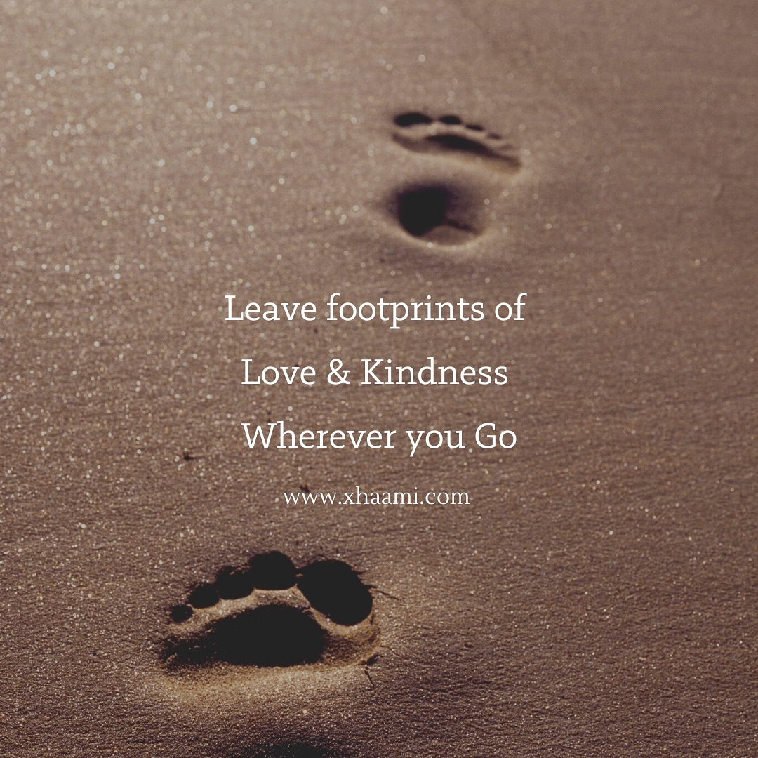 Leave footprints of love and kindness where you go quote with image
