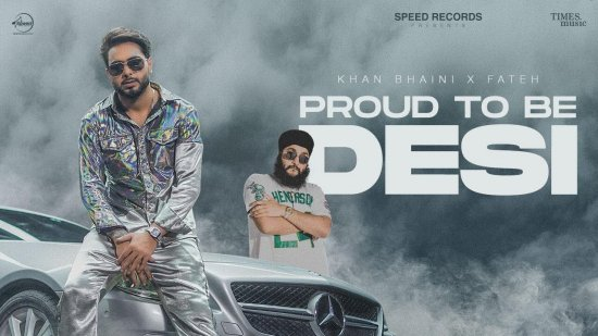 Proud To Be Desi Lyrics Khan Bhaini x Fateh Doe