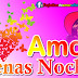 Buenas Noches mi AMOR - Hermosas tarjetas y postales gifs animadas gratis