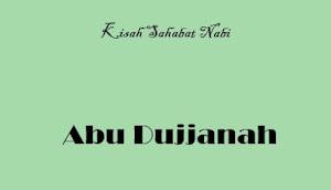 Kisah Inspiratif Para Sahabat Nabi  (Abu Dujjanah)