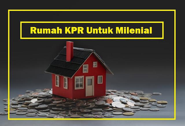 rumah KPR Milenial
