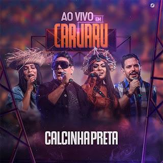 Calcinha Preta - Caruaru - PE - Julho - 2021 - Ao Vivo
