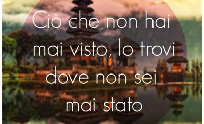 Vacanze e viaggi in Italia - Travel blog - Aforismi per viaggiatori