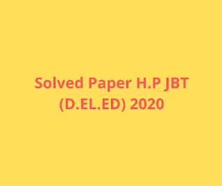 Solved Paper H.P JBT (D.EL.ED) 2020