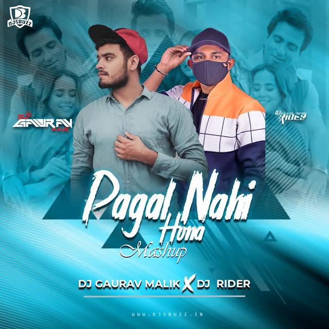 Pagal Nahi Hona (Mashup ReMix) – DJ Gaurav Malik x DJ Rider