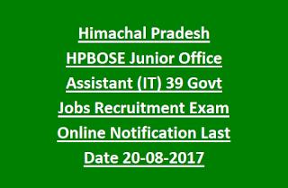 Himachal Pradesh HPBOSE Junior Office Assistant (IT) 39 Govt Jobs Recruitment Exam Online Notification Last Date 20-08-2017