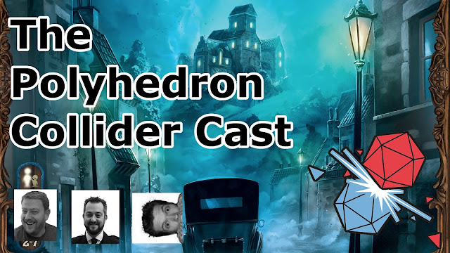 The Polyhedron Collider Cast Episode 13: AireCon, Mysterium, Two Rooms and a Boom