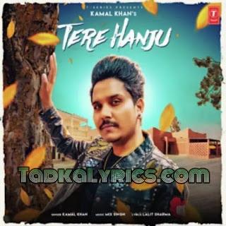 Tere Hanju Kamal Khan New Punjabi Song