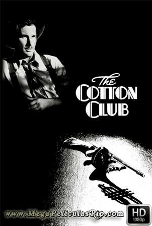 The Cotton Club [1080p] [Latino-Ingles] [MEGA]