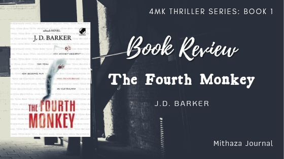 [Book Review] 4MK #1: The Fourth Monkey by J.D. Barker