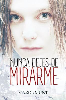 LIBRO - Nunca dejes de mirarme : Carol Munt (5 Abril 2016) | NOVELA JUVENIL Edición digital ebook kindle Comprar en Amazon España