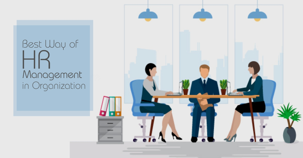 Best Way of HR Management in Organizations