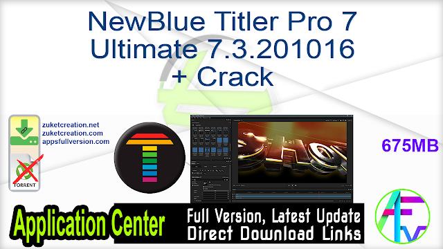 NewBlue Titler Pro 7 Ultimate 7.3.201016 + Crack