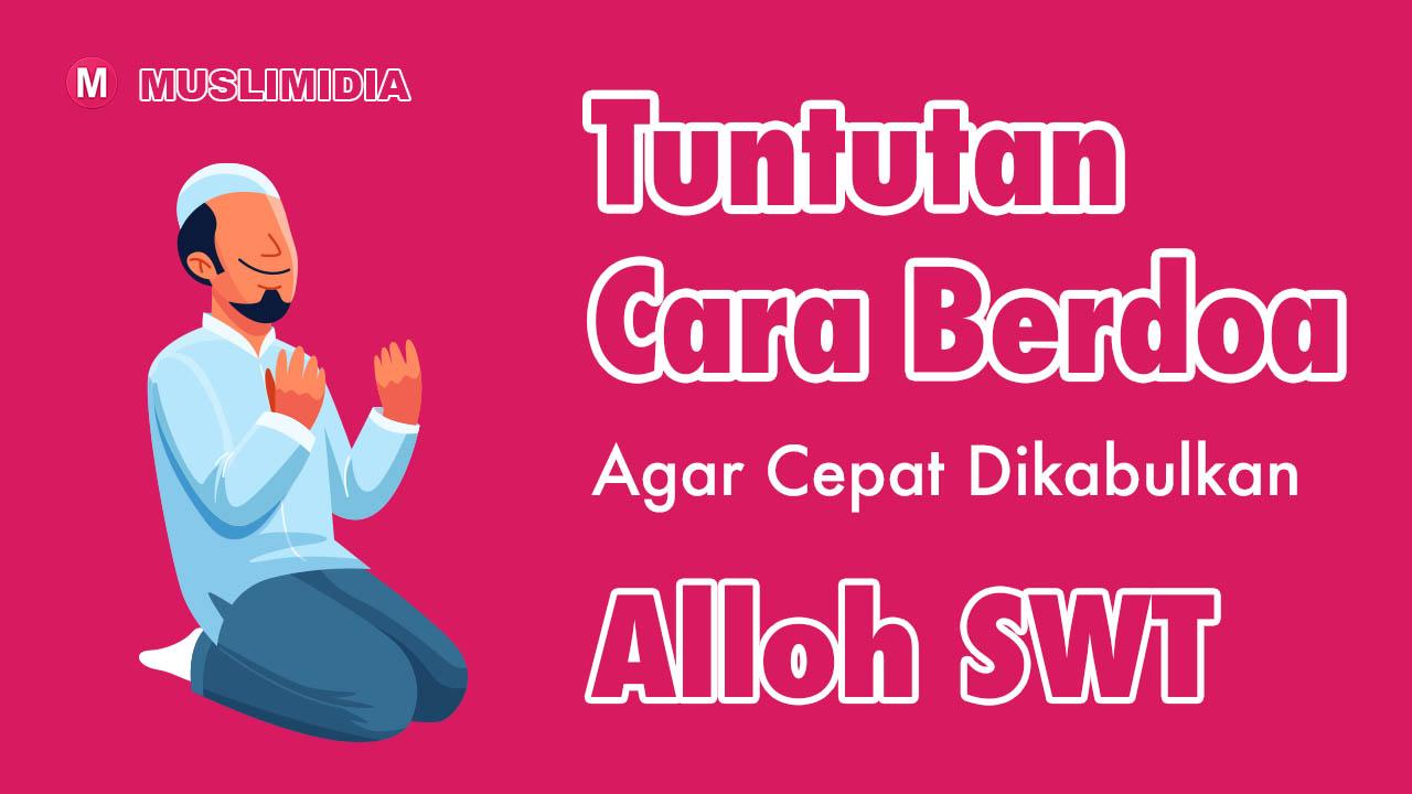 tata cara berdoa agar cepat dikabulkan oleh alloh - muslimidia