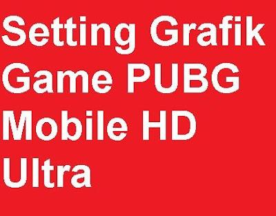 Main game sangat menyenangkan sekali tentunya Cara Setting Grafik Game PUBG Mobile HD Ultra agar lebih menyenangkan main game PUBG