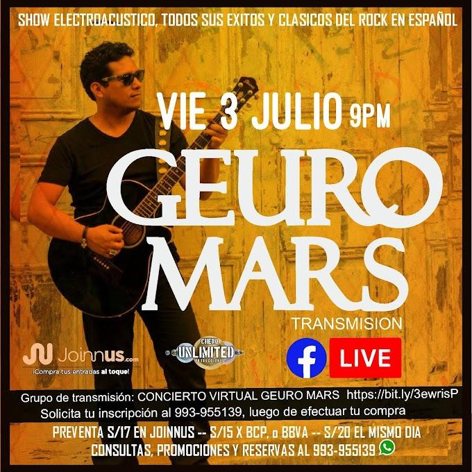 GEURO MARS todos sus exitos + rock en español este viernes 3 de julio