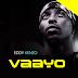 Audio | Eddy Kenzo - Vaayo | Download Mp3 [New Song]