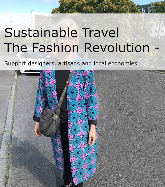 Sustainable Travel. The Fashion Revolution. Support designers, artisans and local economies.
