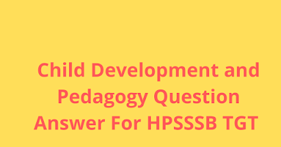 Child Development And Pedagogy Questions Answer For HP TGT