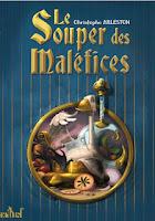 Couverture du livre Le souper des maléfices de Christophe Arleston
