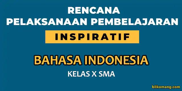 RPP 1 Lembar (Inspiratif) Bahasa Indonesia Kelas X (10) Semester 1