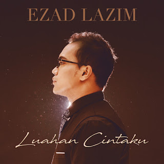 Ezad Lazim - Luahan Cintaku MP3