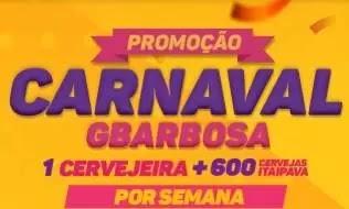 Cadastrar Promoção GBarbosa Carnaval 2019 Cervejeira + 600 Cervejas Itaipava