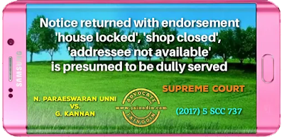 "Notice returned with endorsement 'house locked', 'shop closed', ""addressee not available' is presumed to be dully served"