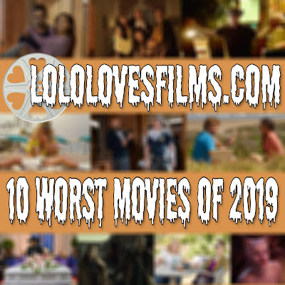 Photo: collage of lololovesfilms's picks for the top 10 worst movies of 2019