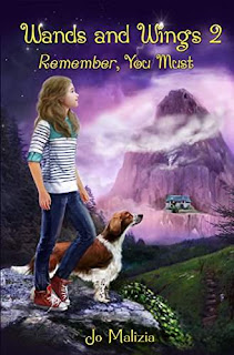 Wands and Wings 2: Remember, You Must - a Children's Fantasy by Jo Malizia