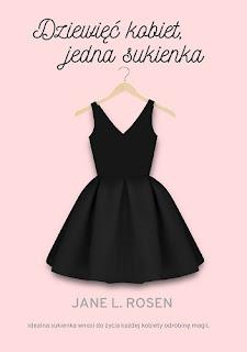 ''Dziewięć kobiet jedna sukienka'' Jane L. Rosen