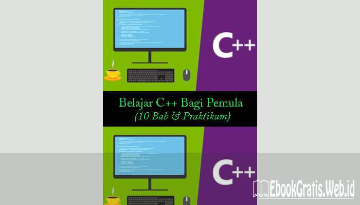 Buku Panduan Belajar C++ Dasar Lengkap (10 Bab)